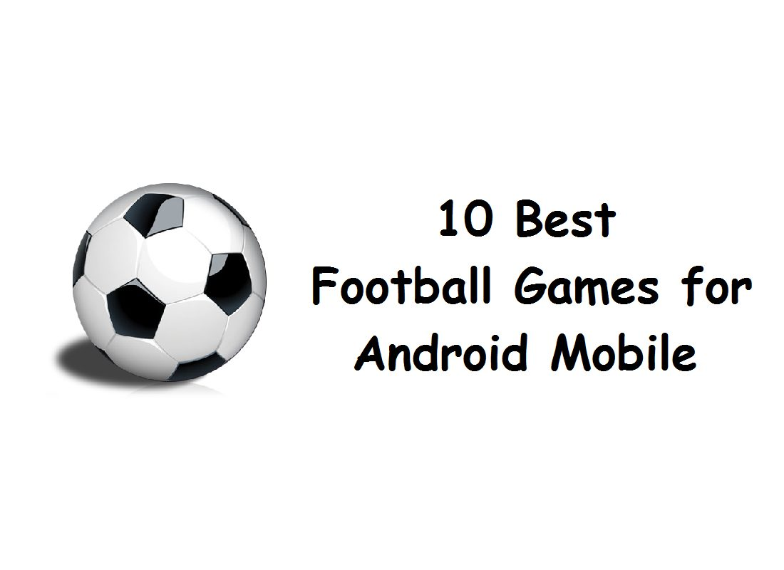 10 Best Football Games for Android Mobile