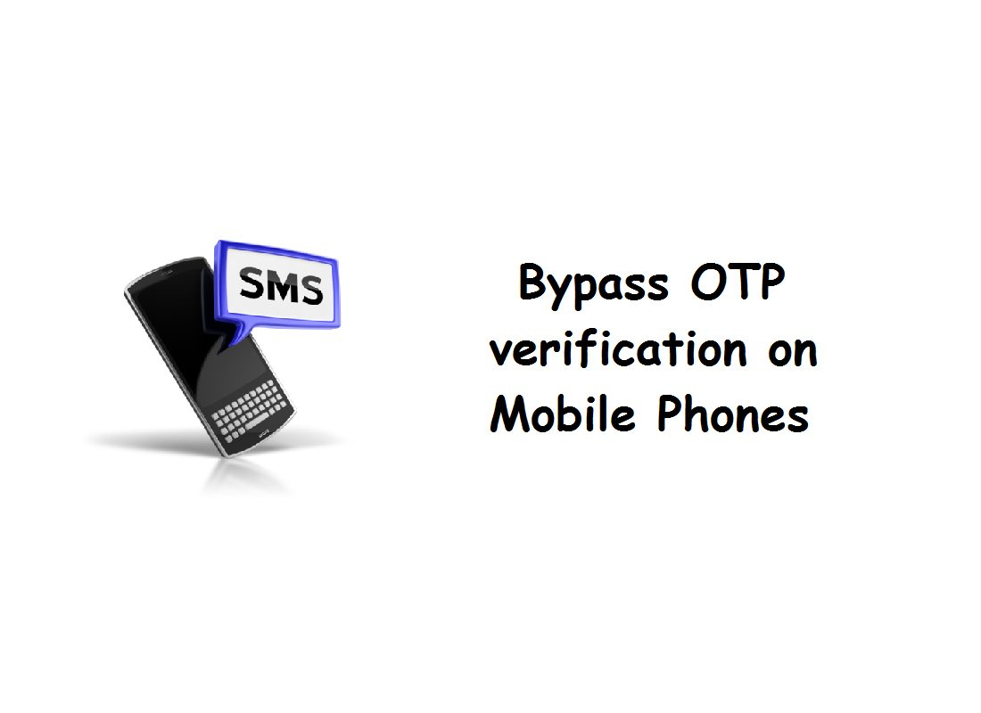 Bypass OTP verification on Mobile Phones