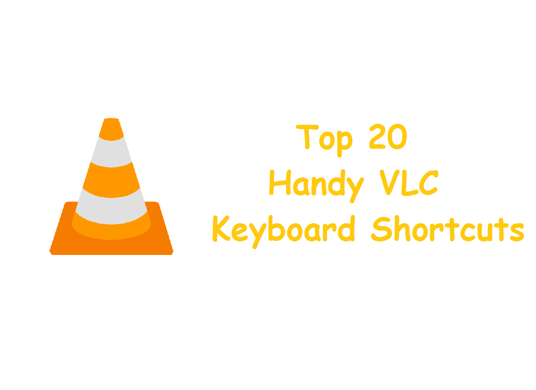 Top 20 Handy VLC Keyboard Shortcuts