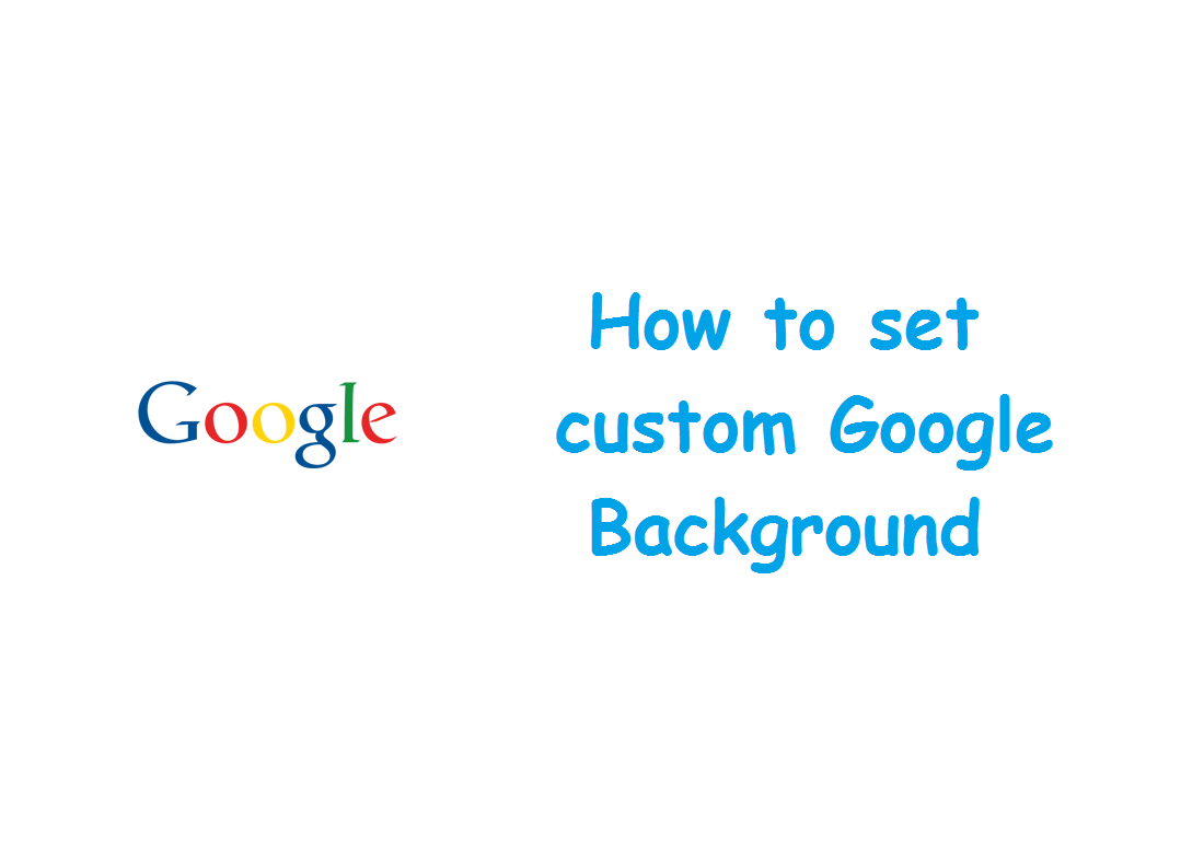 how to set custom google background in chrome techieswag