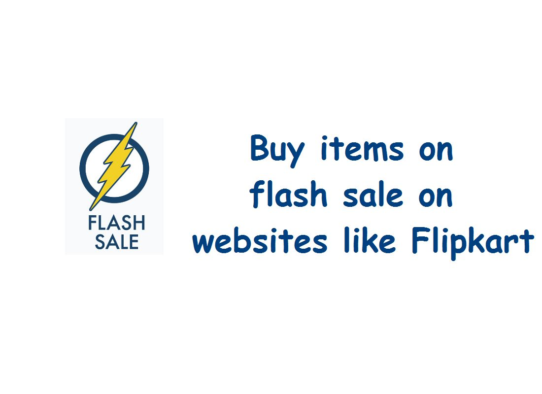 How to buy items on flash sale on websites like Flipkart