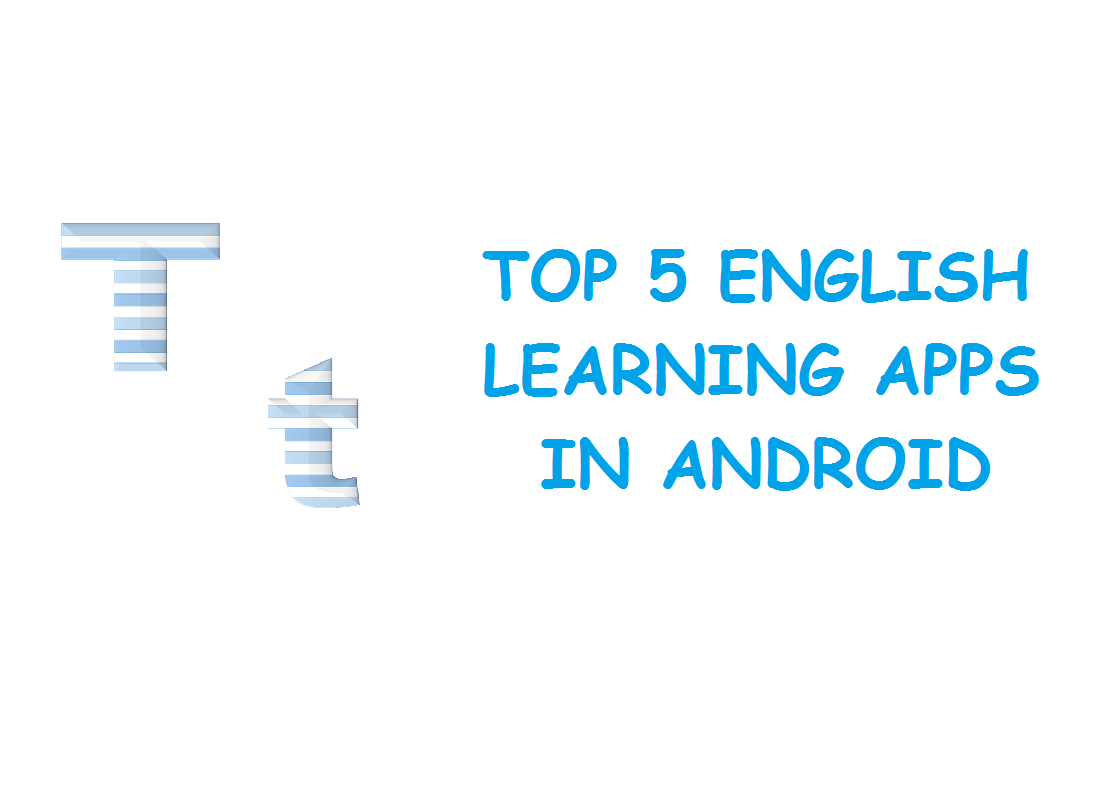 TOP 5 ENGLISH LEARNING APPS IN ANDROID
