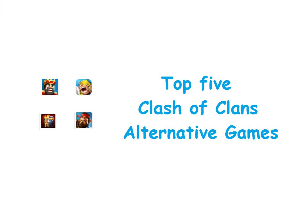 Top five Clash of Clans Alternative Games