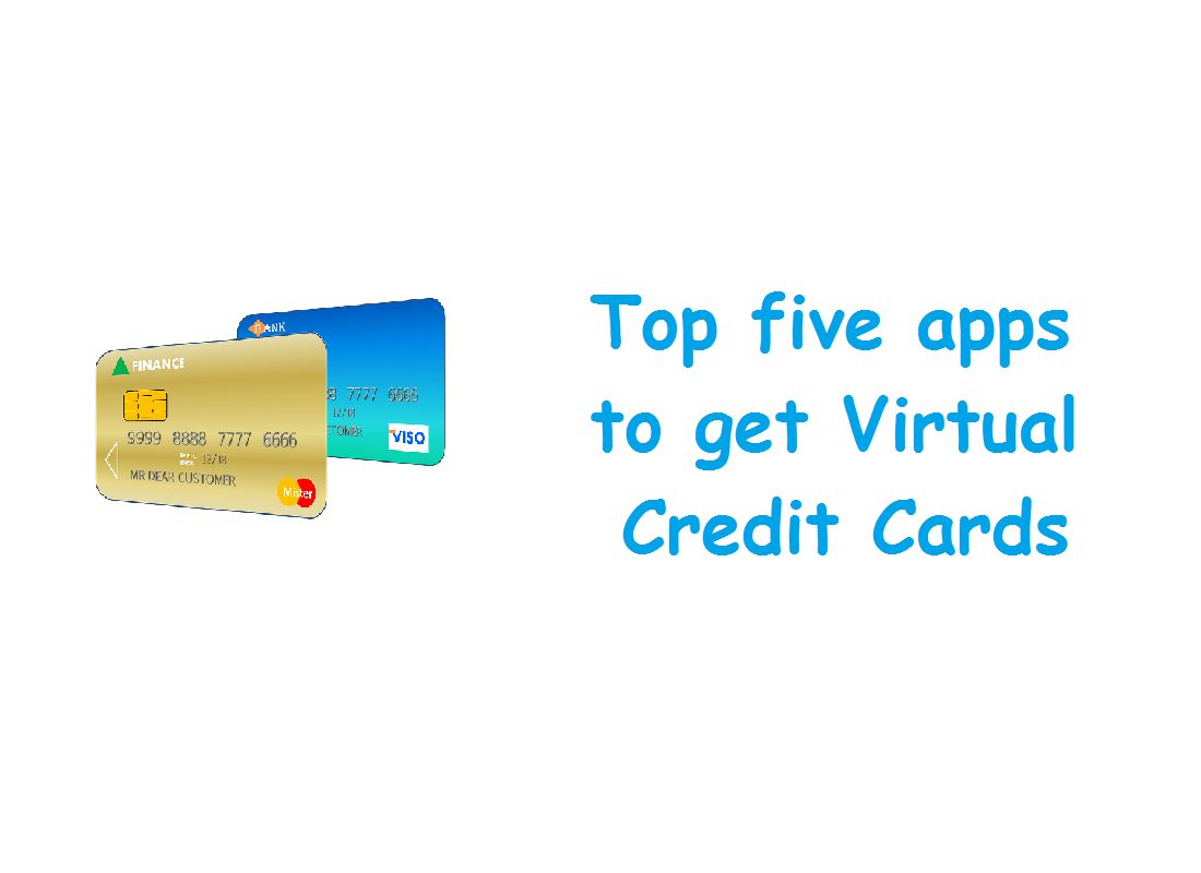 Top five apps to get Virtual Credit Cards