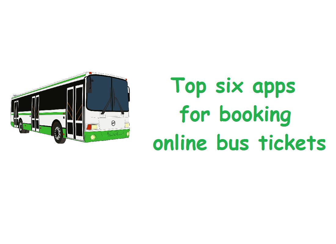 Top six apps for booking online bus tickets