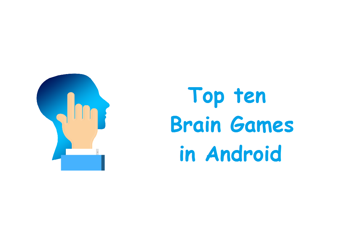 Top ten brain games in Android Mobile