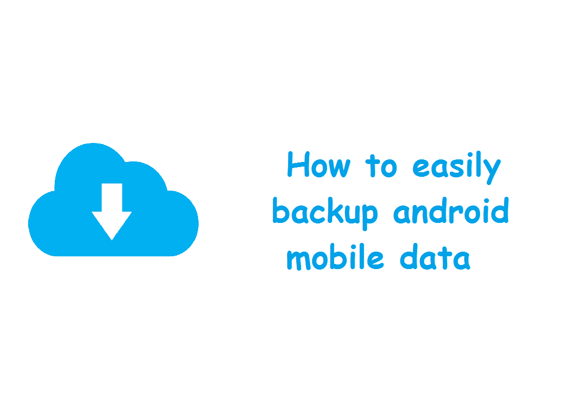 How to easily backup android mobile data