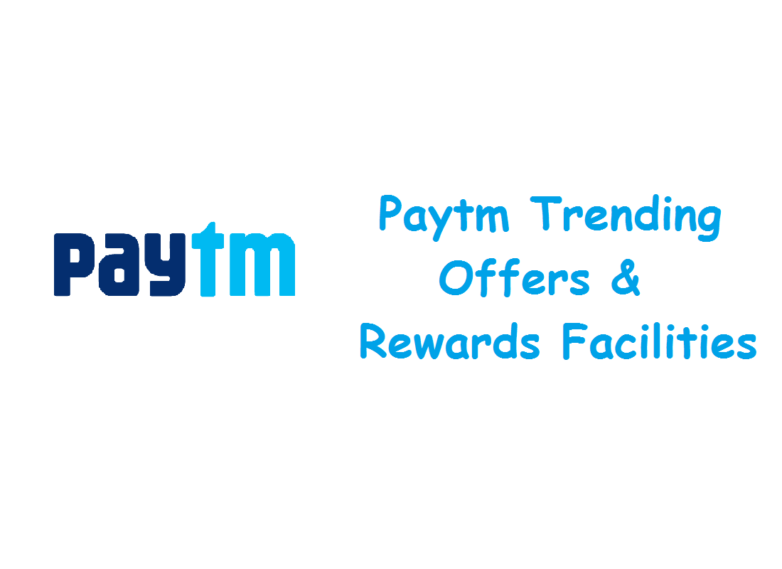 Paytm Trending Offers and Rewards Facilities