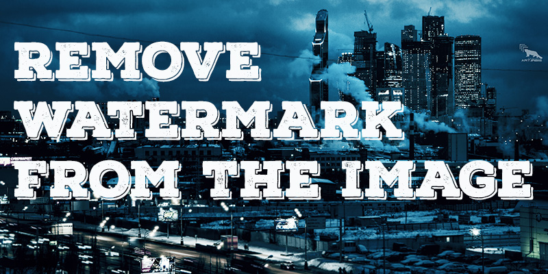 HOW TO REMOVE THE WATERMARK FROM THE IMAGE OR PHOTO:
